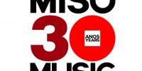 Miso Music Portugal, 30 Years!